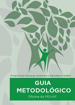 MMA - Guia Metodológico da Oficina do Programa de Educação Ambiental e Agricultura Familiar