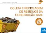 SEBRAE - Coleta e reciclagem de resíduos da construção civil