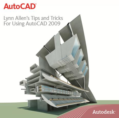 Lynn Allen Blog's :: AutoCAD 2009 Tips and Tricks Booklet