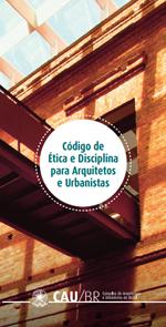 CAU - Código de Ética e Disciplina para Arquitetos e Urbanistas