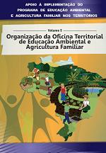 MMA - Formação de Agentes Populares de Educação Ambiental na Agricultura Familiar - Volume 5 - Sustentabilidade e agroecologia: conceitos e fundamentos