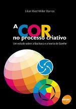 A cor no processo criativo - Um estudo sobre a Bauhaus e a teoria de Goethe