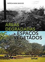 De áreas degradadas a espaços vegetados