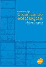 Organizando Espaços - Guia de Decoração e Reforma de Residenciais