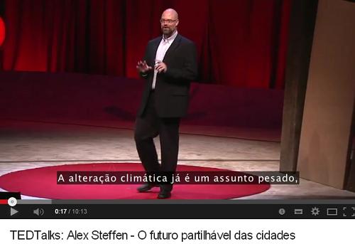 TEDTalks: Alex Steffen - O futuro partilhável das cidades